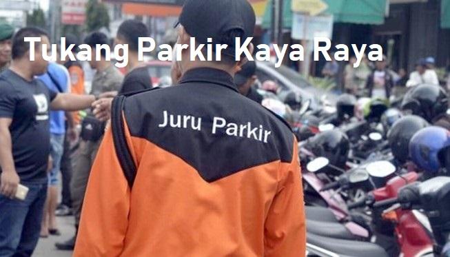 Tukang Parkir Kaya Raya